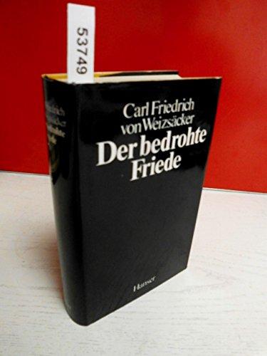 9783446134546: Der bedrohte Friede: Politische Aufsätze 1945-1981