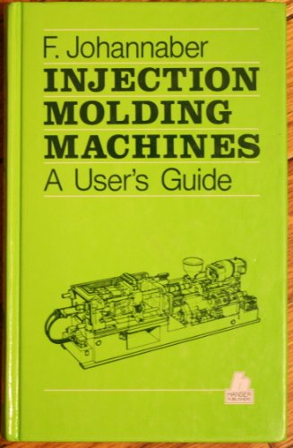 9783446135758: Injection Molding Machines: A Users Guide