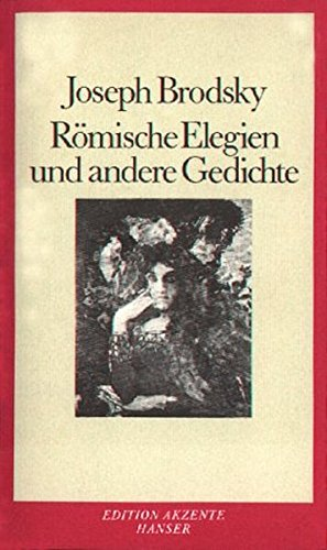 Römische Elegien und andere Gedichte Aus dem: Brodsky, Joseph