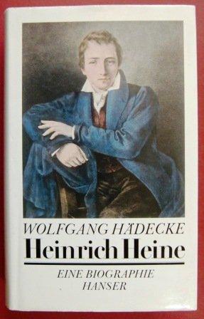 Heinrich Heine. Eine Biographie: Hädecke, Wolfgang