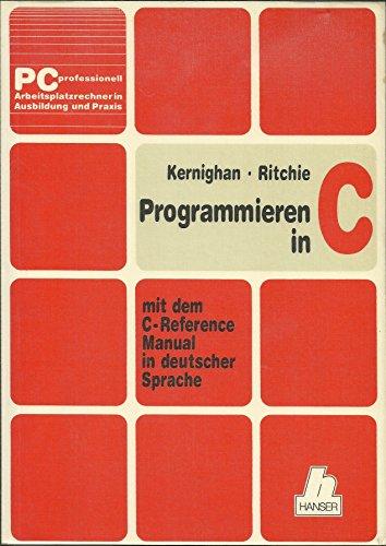 Programmieren in C. (5849 861). Mit dem: Kernighan, Brian W.,