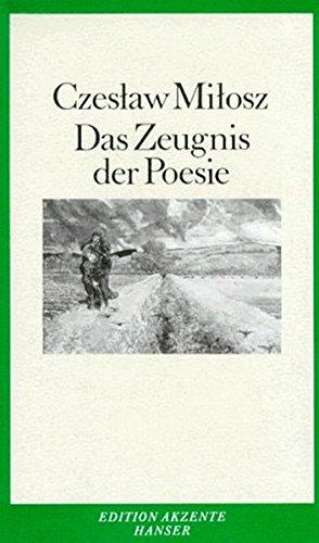 Das Zeugnis der Poesie: Czeslaw Milosz