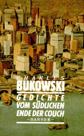 Gedichte vom südlichen Ende der Couch.: Bukowski, Charles;
