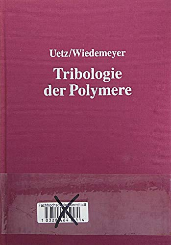 9783446140509: Tribologie der Polymere: Grundlagen und Anwendungen in der Technik: Reibung: Verschleiss: Schmierung