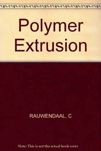 Polymer Extrusion: Rauwendaal, Chris