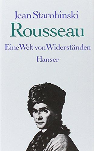 9783446142022: Rousseau: Eine Welt von Widerständen