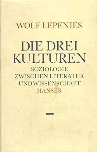9783446142046: Die drei Kulturen: Soziologie zwischen Literatur und Wissenschaft