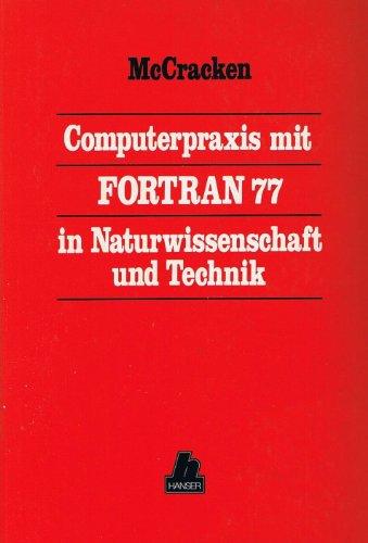 9783446142169: Computerpraxis mit FORTRAN 77 in Naturwissenschaft und Technik