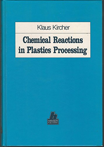 9783446142794: Chemical Reactions in Plastics Processing