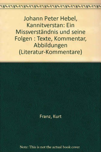 9783446143036: Johann Peter Hebel, Kannitverstan: Ein Missverständnis und seine Folgen : Texte, Kommentar, Abbildungen (Literatur-Kommentare)