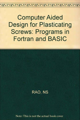 9783446143319: Computer Aided Design for Plasticating Screws: Programs in Fortran and BASIC