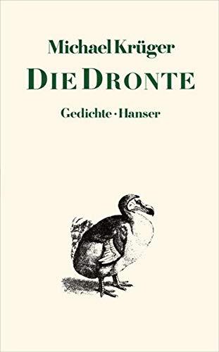DIE DRONTE. Gedichte: Kruger, Michael