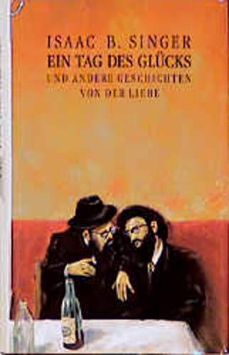 9783446145399: Ein Tag des Glücks und andere Geschichten von der Liebe. Übersetzt von Ellen Otten.