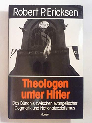 9783446146013: THEOLOGEN UNTER HITLER: Das Bundnis Zwischen Evangelischer Dogmatik Und National