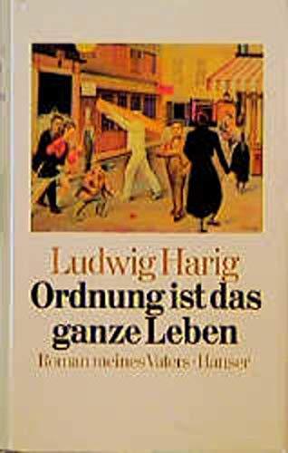 9783446146624: Ordnung ist das ganze Leben: Roman meines Vaters (German Edition)