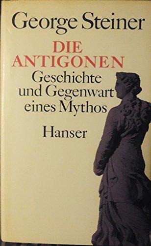 9783446148505: Die Antigonen: Geschichte und Gegenwart eines Mythos