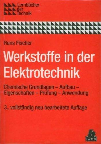 Werkstoffe in der Elektrotechnik. Chemische Grundlagen -: Fischer, Hans