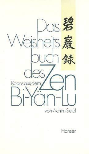 Das Weisheitsbuch des Zen. Koans aus dem: Seidl, Achim Hrsg.