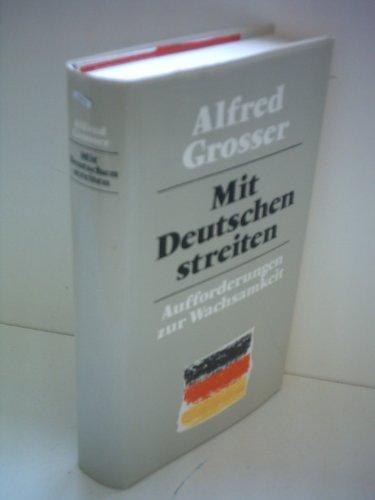 Mit Deutschen streiten. Aufforderung zur Wachsamkeit: Grosser, Alfred