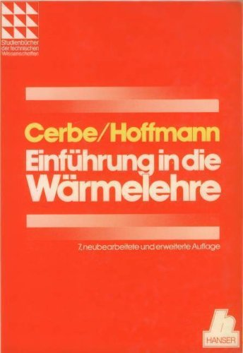 9783446150409: Einführung in die Wärmelehre. Von der Thermodynamik zur technischen Anwendung. ( Studienbücher der technischen Wissenschaften) .