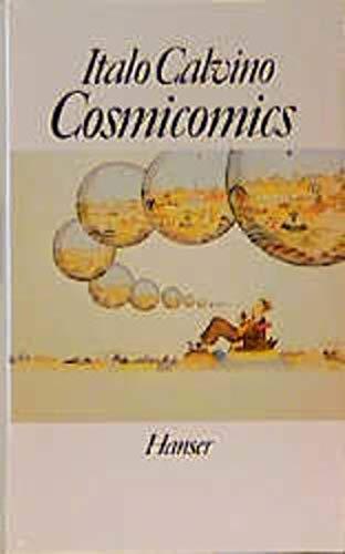 Cosmicomics. Aus dem Italienischen von Burkhart Kroeber.: Calvino, Italo: