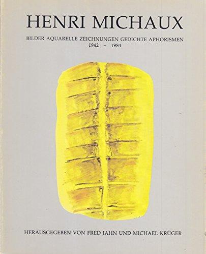 9783446151994: Henri Michaux - Bilder, Aquarelle, Zeichnungen, Gedichte, Aphorismen 1942-1984