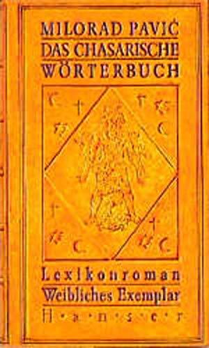 Das chasarische Wörterbuch. Lexikonroman in 100000 Wörtern. Weibliches Exemplar.: Pavic, ...