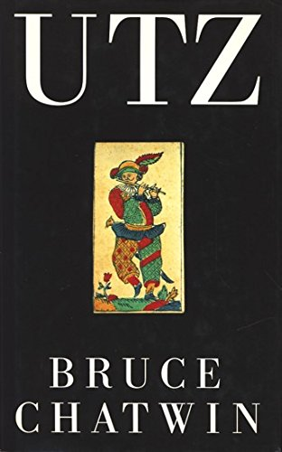Utz: A Novel.: CHATWIN, Bruce.
