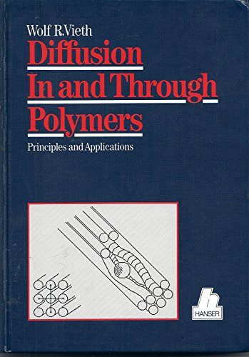 Diffusion in and Through Polymers: Principles and Applications: Vieth, Wolf R.
