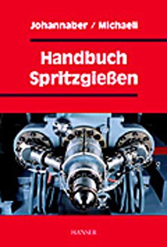 Handbuch Spritzgießen: Friedrich,Michaeli, Walter Johannaber
