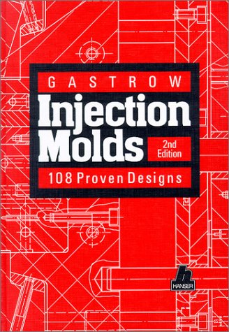 9783446156821: Gastrow Injection Molds: 108 Proven Designs