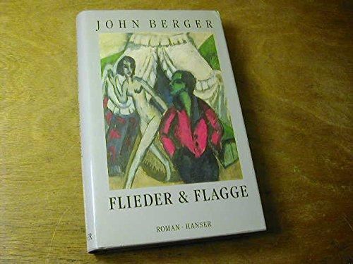 Flieder und Flagge (unv. Leseexemplar): Berger, John