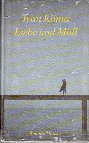 Liebe und Müll: Roman (3446161171) by Klíma, Ivan