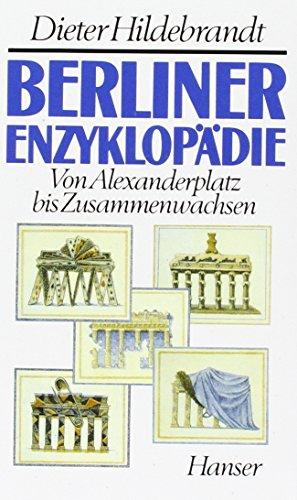 9783446162211: Berliner Enzyklopadie: Von Alexanderplatz bis Zusammenwachsen (German Edition)