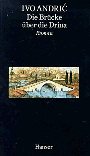 9783446170391: Die Brücke über die Drina. Eine Wischegrader Chronik