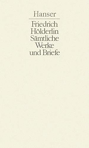 Aufsätze. Übersetzungen. Briefwechsel: Friedrich Hölderlin
