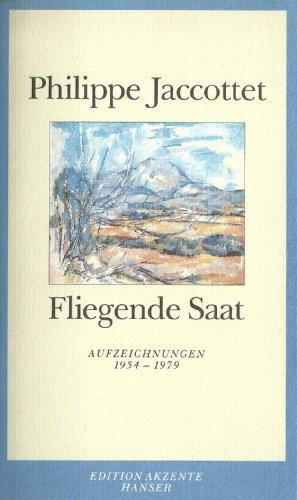 9783446173163: Fliegende Saat. Aufzeichnungen 1954 - 1979.
