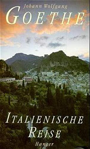 Italienische Reise: Goethe, Johann Wolfgang: