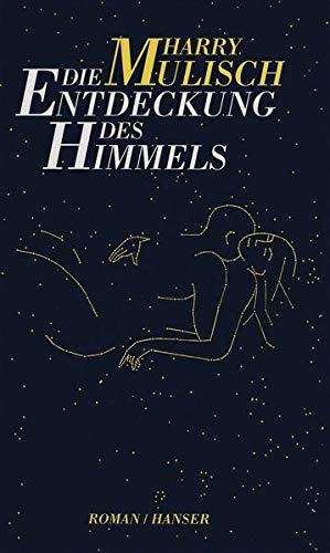 Die Entdeckung des Himmels: Harry Mulisch