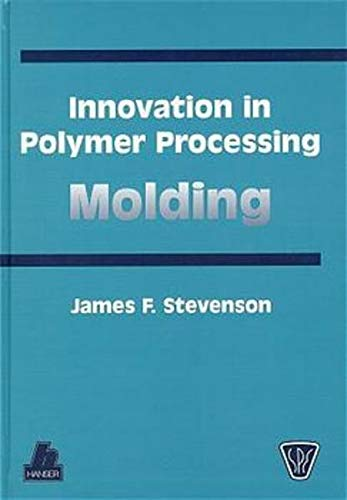 9783446174337: Innovation in Polymer Processing: Molding (SPE books)