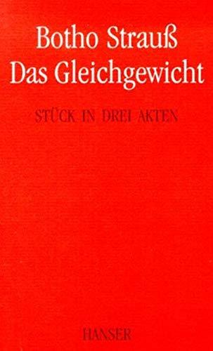 Das Gleichgewicht: Stuck in drei Akten (German Edition): Botho Strauss