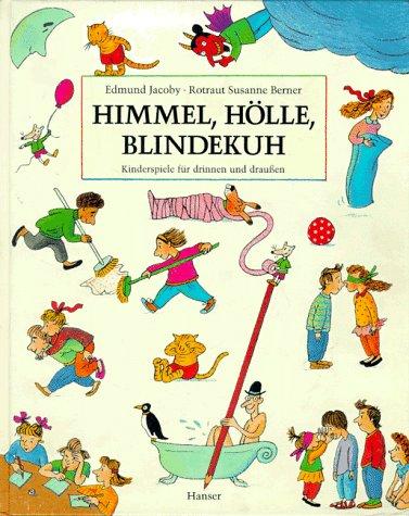 9783446175044: Himmel, Hölle, Blindekuh: Kinderspiele für drinnen und draußen