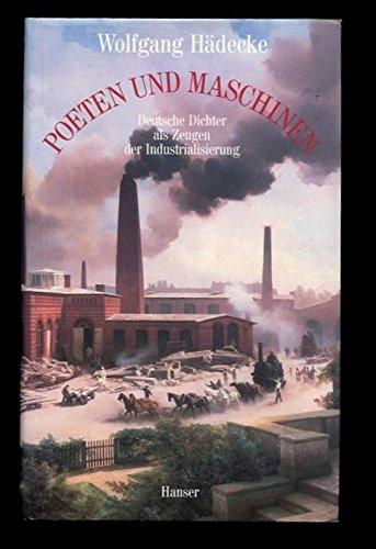 9783446175518: Poeten und Maschinen: Deutsche Dichter als Zeugen der Industrialisierung (German Edition)