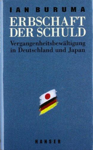 Erbschaft der Schuld. Vergangenheitsbewältigung in Deutschland und: Buruma, Jan