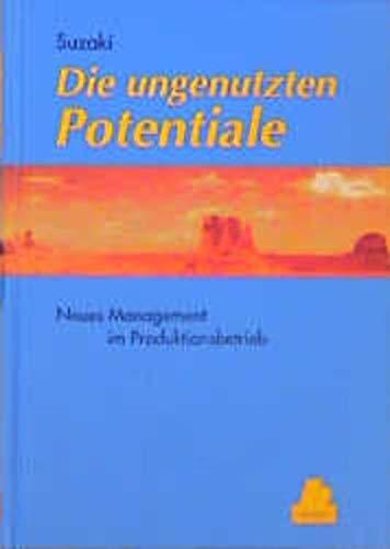 9783446176072: Die ungenutzten Potentiale. Neues Management im Produktionsbetrieb.