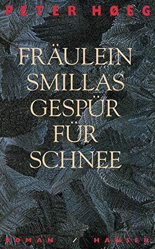 Fräulein Smillas Gespür Für Schnee (German Edition): Hoeg, Peter