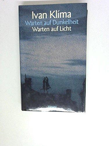 Warten auf Dunkelheit, Warten auf Licht: Roman (3446178198) by Klíma, Ivan