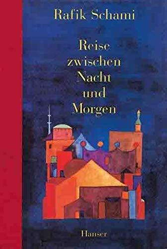9783446178649: Reise zwischen Nacht und Morgen. ( Ab 13 J.).