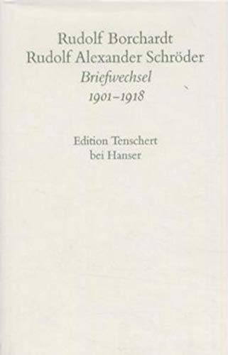 9783446180192: Gesammelte Briefe: 3. Abteilung Band I: Rudolf Borchard / Rudolf Alexander Schröder, Briefwechsel 1901 - 1918: Abt. III/Bd. 1
