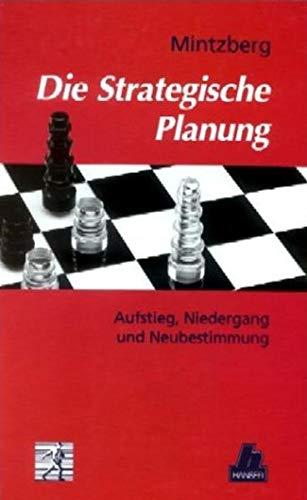 Die Strategische Planung. Aufstieg, Niedergang und Neubestimmung. (3446180427) by Henry Mintzberg